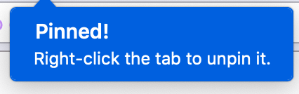 A panel tells the user that they've just pinned a tab, and tells them how to un-pin it.