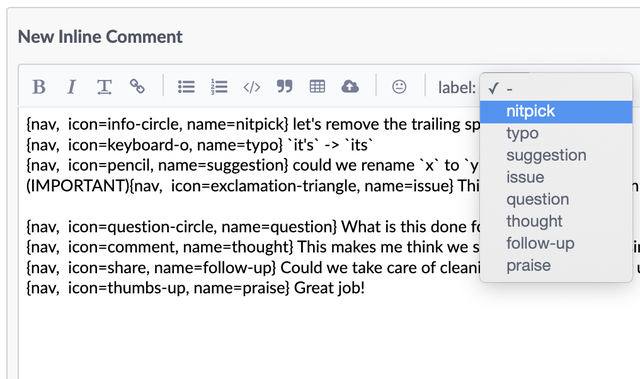 "The comment field in Phabricator showing a new dropdown with shortcuts for different comment types. Those types are: ""nitpick"", ""typo"", ""suggestion"", ""issue"", ""question"", ""thought"", ""follow-up"" and ""praise""."